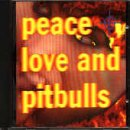 Peace, Love and Pitbulls